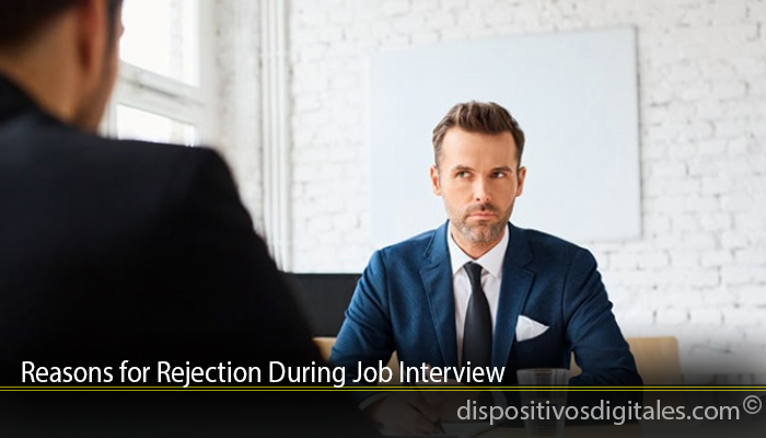 Reasons for Rejection During Job Interview